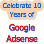Celebration of 10 Years of Google Adsense