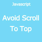 Javascript Avoid Scroll To Top On Link Click