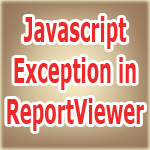 Uncaught Sys Javascript Exception in ASP.NET ReportViewer Control