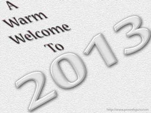 A Warm Welcome To 2013 Grey Wallpaper