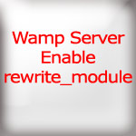 Wampserver Enable rewrite_module